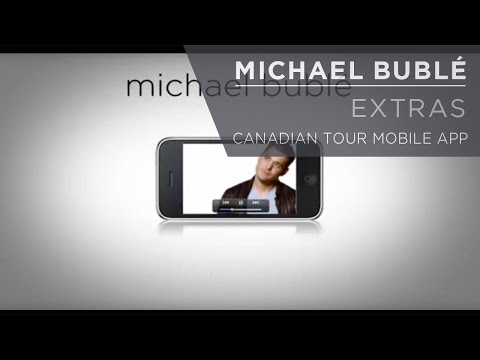 Michael Bublé - Canadian Tour Mobile App