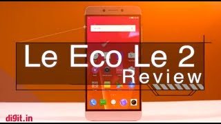 LeEco Le 2 Review | Digit.in