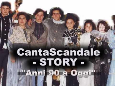 """CANTASCANDALE """"STORY"""" – Anni 90 a Oggi"""