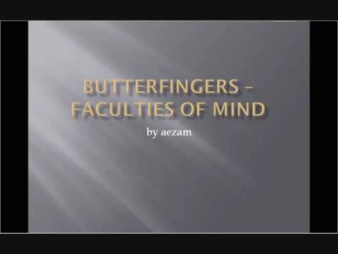 Butterfingers - Faculties Of The Minds