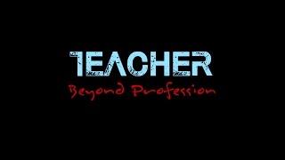 Teacher: Beyond Profession (Final Cut)
