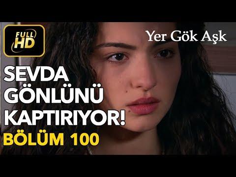 Yer Gök Aşk 100. Bölüm / Full HD (Tek Parça)