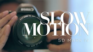 Slow Motion | 5D Mark IV | 120 FPS
