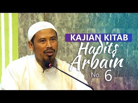 Kajian Kitab: Hadits Arbain No 6 - Ustadz Ahmad MZ