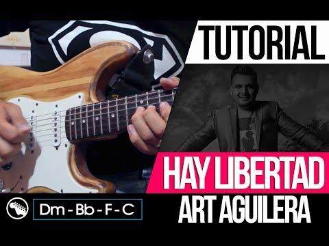 TUTORIAL | Hay Libertad - Art Aguilera | Acordes | Intro | Melodia
