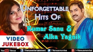 Unforgettable Hits Of Kumar Sanu & Alka Yagnik : Bollywood Romantic Hits || Video Jukebox
