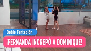 Doble Tentación - ¡Fernanda increpó a Dominique! / Capítulo 11