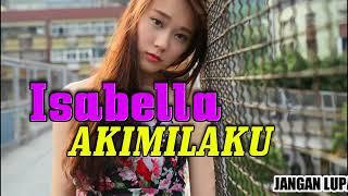 download lagu Dj Ever Salikara   Nona Isabella Vs Akimilaku gratis