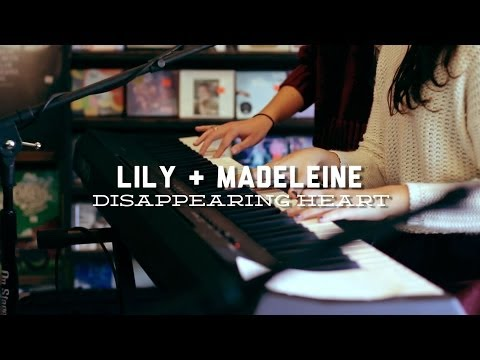 Lily And Madeleine - Disappearing Heart
