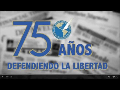 Video: 75 Años defendiendo la libertad en la SIP