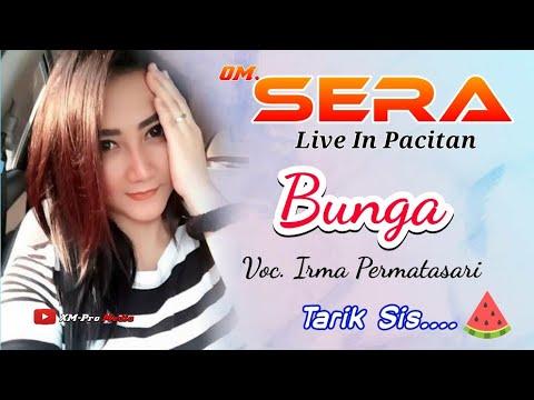 Bunga - Irma Permatasari - Sera Live In Pacitan | BY: Jhager Sera Mania