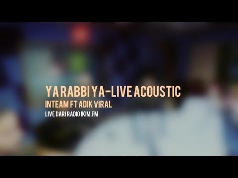 Inteam Ft. Adik Viral - Ya Rabbi Ya (Live Acoustic @ IKIM)