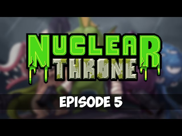 Nuclear Throne - Episode 5 - Oh The Horror!