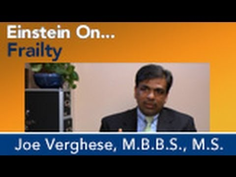 Einstein On: Frailty, Dr. Joe Verghese