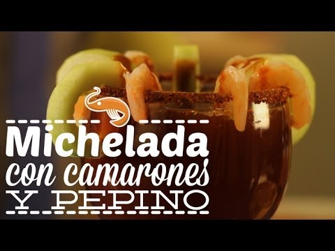 Michelada Receta Con Camarones Michelada Con Camarones y