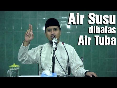 Kajian Islam: Air Susu Dibalas Air Tuba - Ustadz Abdullah Zaen, MA