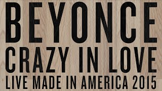 Beyoncé - Crazy In Love (Backdrop from Made In America 2015)