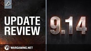 Update review 9.14 - World of Tanks