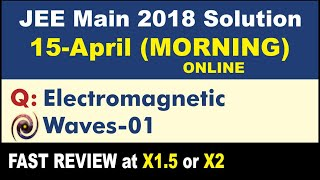 JEE Main Solution 2018 Online | Electromagnetic Wave 01