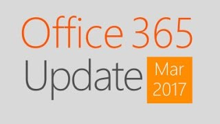 Office 365 Update for March 2017