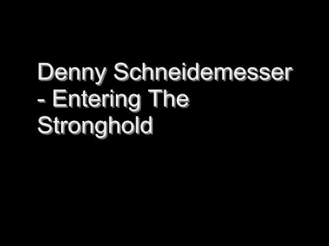 Denny Schneidemesser - Entering The Stronghold