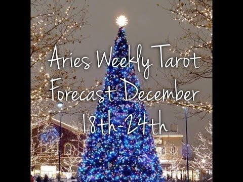Aries Weekly Tarot Forecast December 18th-24th