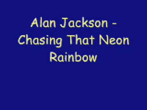 Alan Jackson - Chasin That Neon Rainbow
