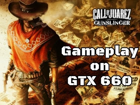 Call of Juarez Gunslinger (PC) - Gameplay on GTX 660