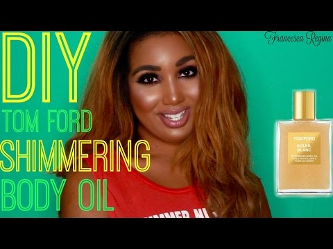 DIY! Tom Ford Soleil Blanc Shimmering Body Oil   Francesca Regina
