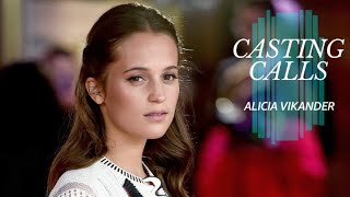 What Roles Has Alicia Vikander Been Considered For? | CASTING CALLS