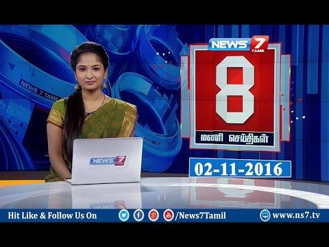 News @ 8PM | 02.11.16 | News7 Tamil