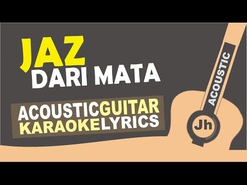 download lagu Jaz - Dari Mata  Acoustic Karaoke Instru gratis