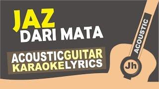Jaz - Dari Mata  Acoustic Karaoke Instrumental