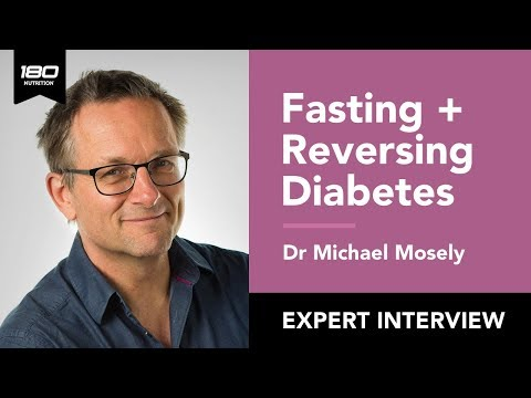 Dr Michael Mosley: Fasting, Reversing Diabetes, Moving More & Exercising Less | 180 Nutrition