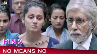 No Means No | Amitabh Bachchan Famous Dialogue | Pink Movie | Taapsee Pannu