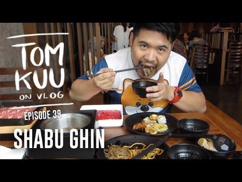 TOMKUU on VLOG #39 - Shabu Ghin