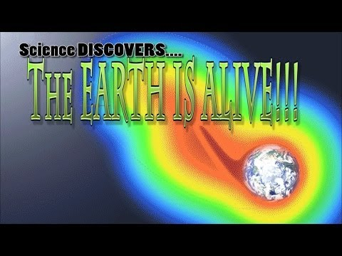 Science discovers evidence that the Earth is ALIVE!!!