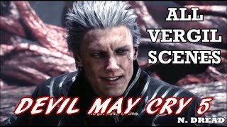 Devil May Cry 5 - All Vergil Scenes
