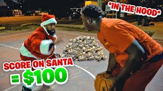 Score On Santa, Win $100 vs The Hood!