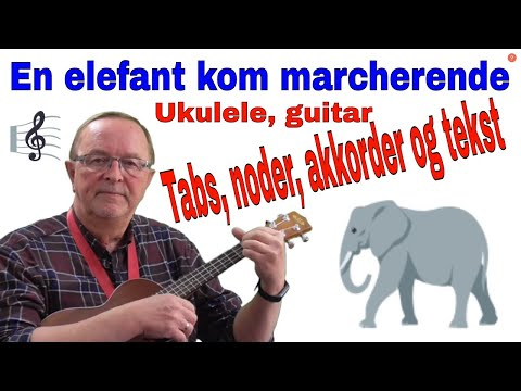 En elefant kom marcherende. Tabs, akkorder, tekst og sang, uke, guitar