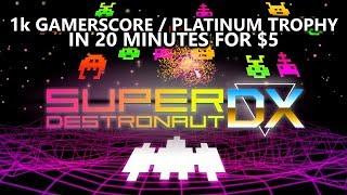 1000 Gamerscore in 20 MINUTES for LESS THAN $5 - Super Destronaut DX (w/ Platinum Trophy)