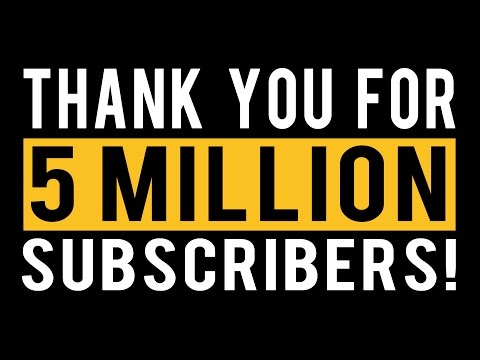 5 MILLION SUBSCRIBERS!!!