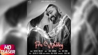 Teaser   Pre Wedding   Dilpreet Dhillon   Releasing on 21st Feb 2018   Speed Records