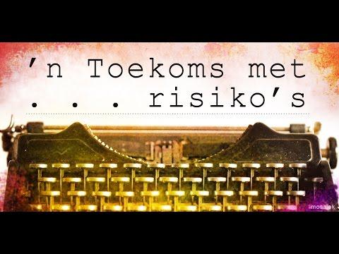 8 Januarie 2017 Mosaïek: 'n Toekoms met . . . risiko's − Theo Geyser