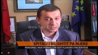 Spitali i Bilishtit, pa mjekë - Top Channel Albania - News - Lajme