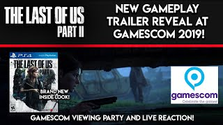 "THE LAST OF US 2 - NEW GAMEPLAY TRAILER REVEAL AT GAMESCOM 2019 ""VIEWING PARTY"" (LIVE REACTION)"