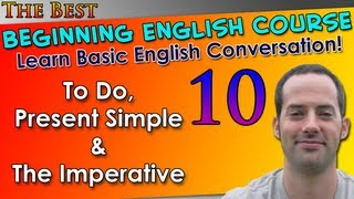 010 - To Do, Present Simple & The Imperative - Beginning English Lesson - Basic English Grammar