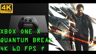 [4K] XBOX One X Quantum Break at 4K 60 FPS? Performance Evaluation