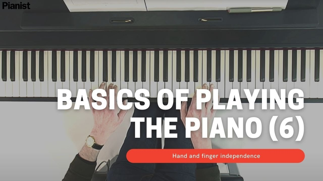 Basics of Playing Piano: Hand and Finger Independence (6 ...