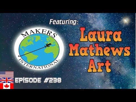 Laura Mathews - EP #238 Makers International